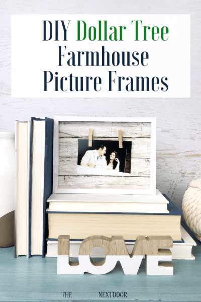 DIY Dollar Tree Farmhouse Picture Frames