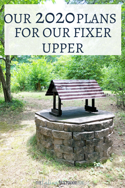 Our 2020 Plans for our Fixer Upper