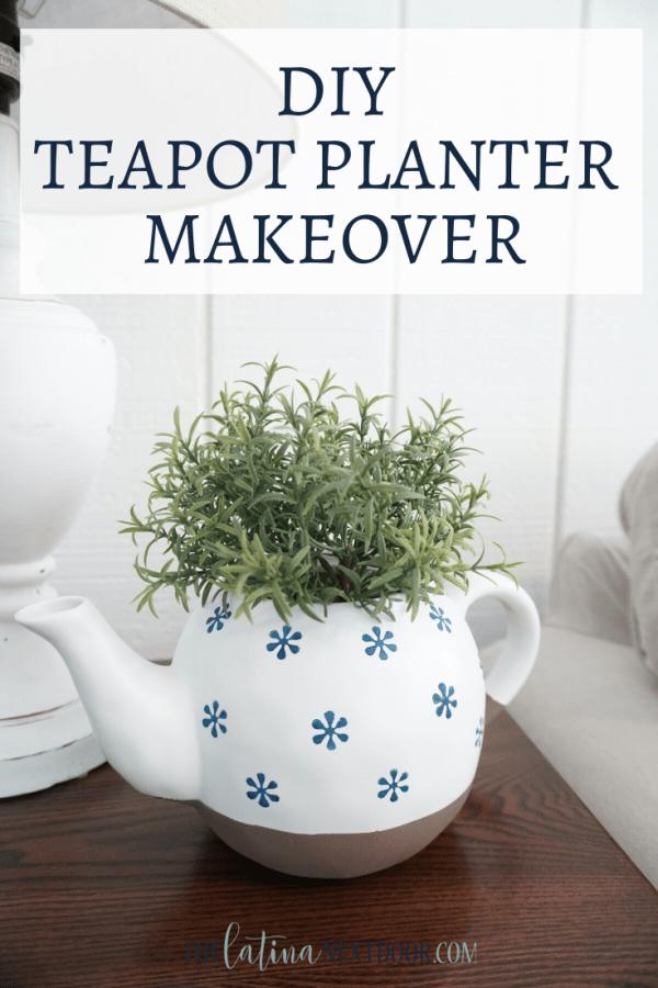 DIY Teapot Planter Makeover PIN DIY Teapot Planter Makeover