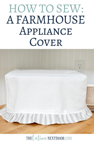 How to Sew A Farmhouse Appliance Cover