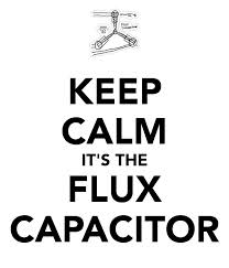 keep calm its the flux capacitor