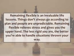 remain flexible