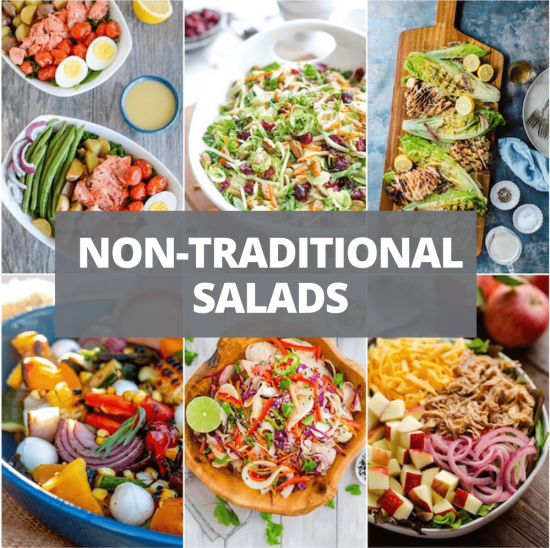 Non-Traditional Salads that are not boring