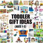 Toddler Gift Ideas {Ages 1-3}