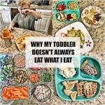 Why My Toddler Doesn't Always Eat What I Eat