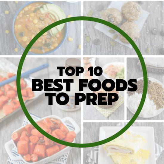 top 10 best foods to prep