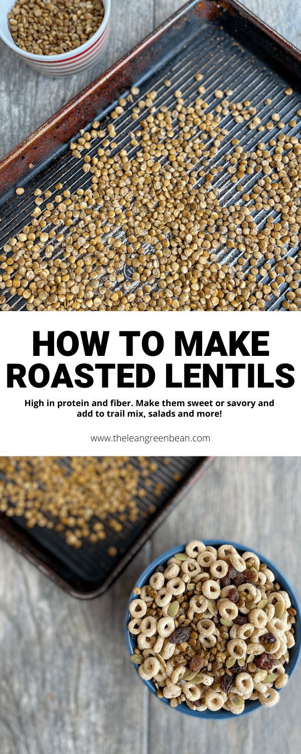 Want to learn how to make roasted lentils? Here's an easy way to make delicious crunchy lentils (sweet or savory) that are perfect for a high protein, high fiber snack!