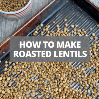 how to make roasted lentils