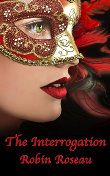 The Interrogation by Robin Roseau