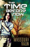 the time before now by missouri vaun