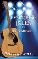 everything pales in comparison by Rebecca Swartz