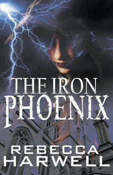 the iron phoenix by rebecca harwell