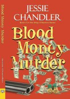 Blood, Money, Murder by Jessie Chandler