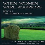 when women were warriors by catherine m wilson