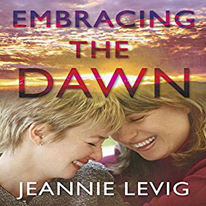 Embracing The Dawn by Jeannie Levig