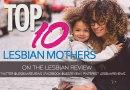 Top 10 Lesbian Mothers