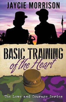 Basic Training Of The Heart by Jaycie Morrison