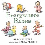Everywhere Babies by Susan Meyers