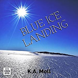 Blue Ice Landing by KA Moll
