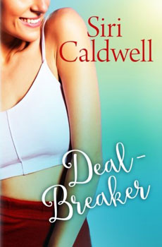 Deal Breaker by Siri Caldwell