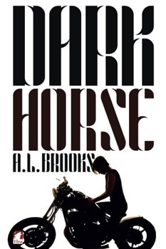 Dark Horse by A.L. Brooks