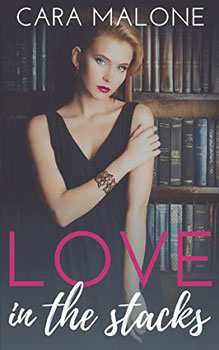Love in the Stacks by Cara Malone