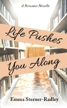 Life Pushes You Along by Emma Sterner-Radley
