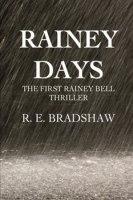 Rainey Days by R. E. Bradshaw