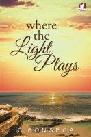 Where The Light Plays by C Fonseca