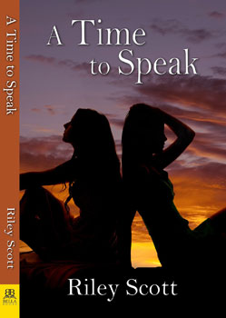 A Time to Speak by Riley Scot