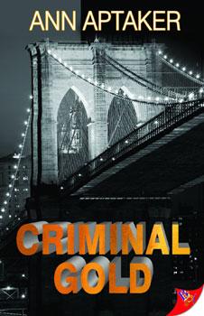 Criminal Gold by Ann Aptaker