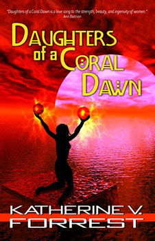 Daughters of a Coral Dawn by Katherine V Forrest