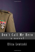 Don't Call Me Hero by Eliza Lentski