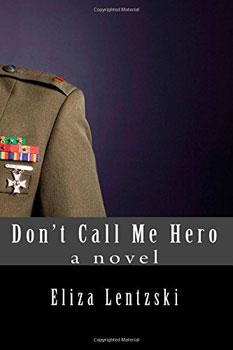 Don't Call Me Hero by Eliza Lentzski