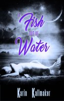 a Fish out Of Water by Karin Kallmaker