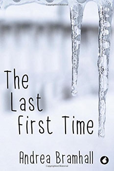 The Last First Time by Andrea Bramhall