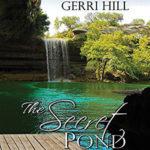 The Secret Pond by Gerri Hill