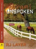 Dreams Unspoken by RJ Layer