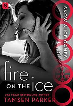 Fire On The Ice by Tamsen Parker