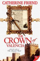 The Crown Valencia by Catherine Friend