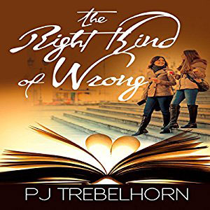 The Right Kind of Wrong by PJ Trebelhorn
