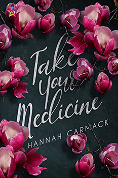 Take Your Medicine by Hannah Carmack