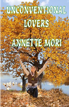 Unconventional Lovers by Annette Mori