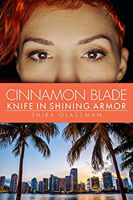 Cinnamon Blade Knife In Shining Armor by Shira Glassman