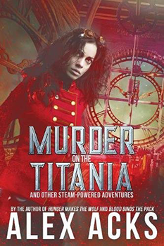 Murder on the Titania by Alex Acks