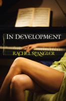 In Development by Rachel Spangler