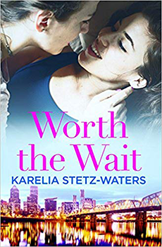 Worth the Wait by Karelia Stetz-Waters