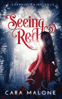 Seeing Red by Cara Malone
