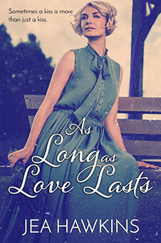 As Long as Love Lasts by Jea Hawkins