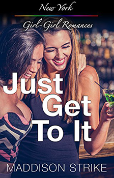Just Get To It by Maddison Strike